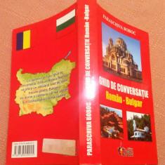 Ghid De Conversatie Roman-Bulgar. Ed. Steaua Nordului, 2007 - Paraschiva Boboc