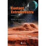 Contact extraterestru: dovezi si consecinte vol. 1 - Steven M. Greer