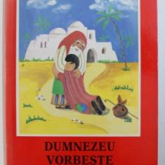 DUMNEZEU VORBESTE COPIILOR SAI de ELENORE BECK , 1989