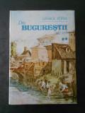 GEORGE POTRA - DIN BUCURESTII DE IERI, volumul 2 {1990}