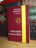 CRISTIAN TRONCOTA - NELINISTILE INSECURITATII , 2005