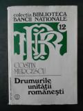 COSTIN MURGESCU - DRUMURILE UNITATII ROMANESTI
