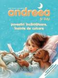 Cumpara ieftin Andreea si Luli - Povestiri incantatoare, inainte de culcare/***