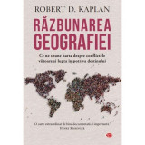 Robert D. Kaplan - Răzbunarea geografiei