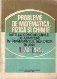 Cumpara ieftin Probleme De Matematica, Fizica Si Chimie - I. Gh. Sabac, V. Olariu