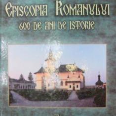 EPISCOPIA ROMANULUI 600 DE ANI DE ISTORIE 2007-DORU MIHAESCU