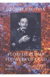 Flori de plumb. Flowers of Lead - George Bacovia