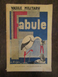 FABULE , VOL. I , ed. a II a de VASILE MILITARU , EDITURA CUGETAREA