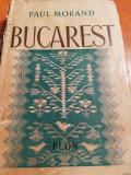 Paul Morand, Bucarest, ed. Plon, 296 pagini, completa