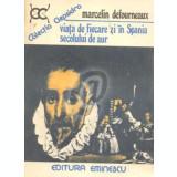 Viata de fiecare zi in Spania secolului de aur