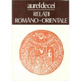 Relatii romano-orientale - Aurel Decei