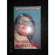JUDITH KRANTZ - VOI CUCERI MANHATTANUL
