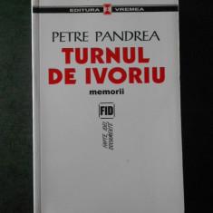 PETRE PANDREA - TURNUL DE IVORIU