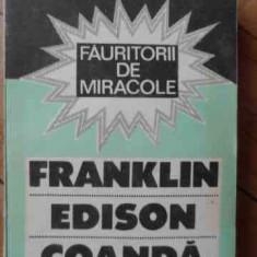 Fauritorii De Miracole Franklin Edison Coanda - Constantin Olivotto ,525773