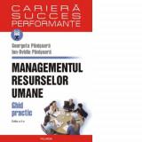 Georgeta Panisoara : Managementul resurselor umane. Ghid practic