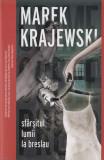 Marek Krajewski - Sfârșitul lumii la breslau