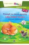 Povesti cu micul iepuras. Lttle Rabbit Stories - Milena Baisch, Dorothea Ackroyd
