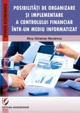 POSIBILITATI DE ORGANIZARE SI IMPLEMENTARE A CONTROLULUI FINANCIAR INTR-UN MEDIU INFORMATIZAT