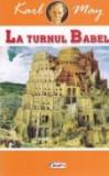 Cumpara ieftin In tara leului de argint, vol. 2 -La turnul Babel