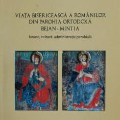 Viata bisericeasca a romanilor din parohia ortodoxa Bejan-Mintia - Cosmin Panturu