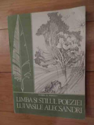 Limba Si Stilul Poeziei Lui Vasile Alecsandri - Florin D. Popescu ,536168 foto