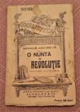 O Nunta In Revolutie. B.P.T. Nr. 932-933 Editura Alcalay - Sophus Michaelis