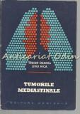 Tumorile Mediastinale - Traian Oancea, Liviu Hica