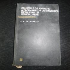 Conditiile de formare a zacamintelor de minereuri metalifere si nemetalifere – P. M. Tatarinov