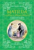 Matilda, o dădacă nemaipomenită. O aventură la oraș, o aventură la spital