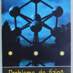 PROBLEME DE FIZICA PENTRU CLASELE IX - X de EMILIAN MICU , 1993