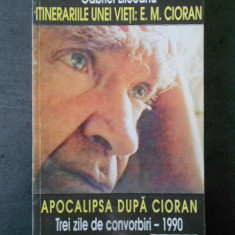 G. Liiceanu - Intinerariile unei vieti: E. M. Cioran * Apocalipsa dupa Cioran, Humanitas