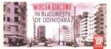 In Bucurestii de odinioara cu Mircea Diaconu
