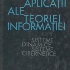 Aplicatii ale teoriei informatiei - Sisteme dinamice. Sisteme cibernetice