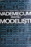 Vademecum pentru modelisti. Aeromodele, navomodele, rachetomodele - Ilie Ionescu
