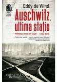 Cumpara ieftin Auschwitz, ultima statie