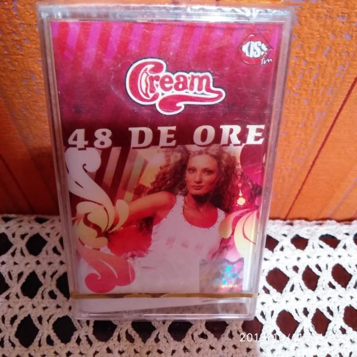 -Y- CASETA AUDIO CREAM - 48 DE ORE - SIGILATA - RARA !
