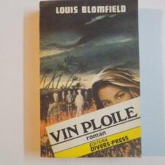 VIN PLOILE de LOUIS BROMFIELD , Bucuresti 1992