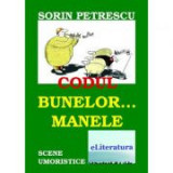 Codul bunelor… manele - Sorin Petrescu