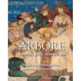 Arbore: istorie, arta, restaurare (Lb. Romana) - Corina Popa, Oliviu Boldura Maria-Magdalena Drobota, Anca Dina
