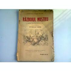 RAZBOIUL NOSTRU. DIN ENGLEZESTE. CU O PREFATA DE OCTAVIAN GOGA (CAMPANIA ROMANA DIN 1926