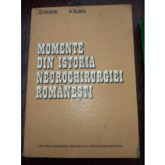 Momente Din Istoria Neurochirurgiei Romanesti - A. Arseni H. Aldea