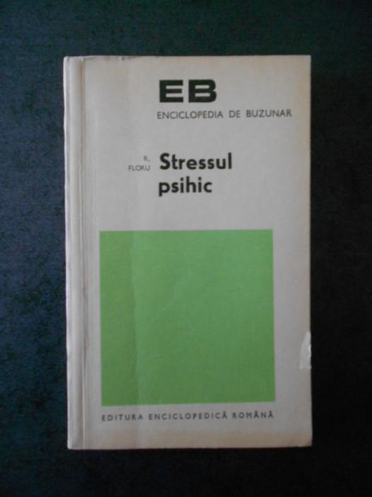 R. FLORU - STRESUL PSIHIC (contine sublinieri)