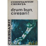 C-tin Chirita - Cireșarii - Drum bun, cireșari  ( vol. 5 )