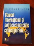 Comert international si politici comerciale contemporane, Vol. 1, Nicolae Suta