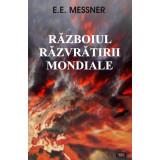 Razboiul razvratirii mondiale - E.E. MESSNER