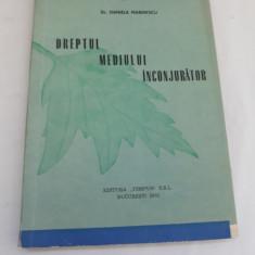 DREPTUL MEDIULUI ÎNCONJURĂTOR/DR.DANIELA MARINESCU/1992