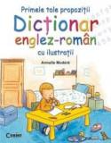Primele tale propozitii. Dictionar englez-roman cu ilustratii |, Corint