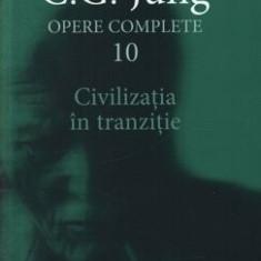 Opere complete. Vol. 10: Civilizatia in tranzitie/Carl Gustav Jung