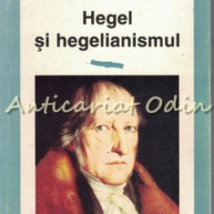 Hegel Si Hegelianismul - Jacques D'Hondt