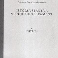 Istoria Sfanta a Vechiului Testament Vol.1: Facerea - Constantinos Papaiannis